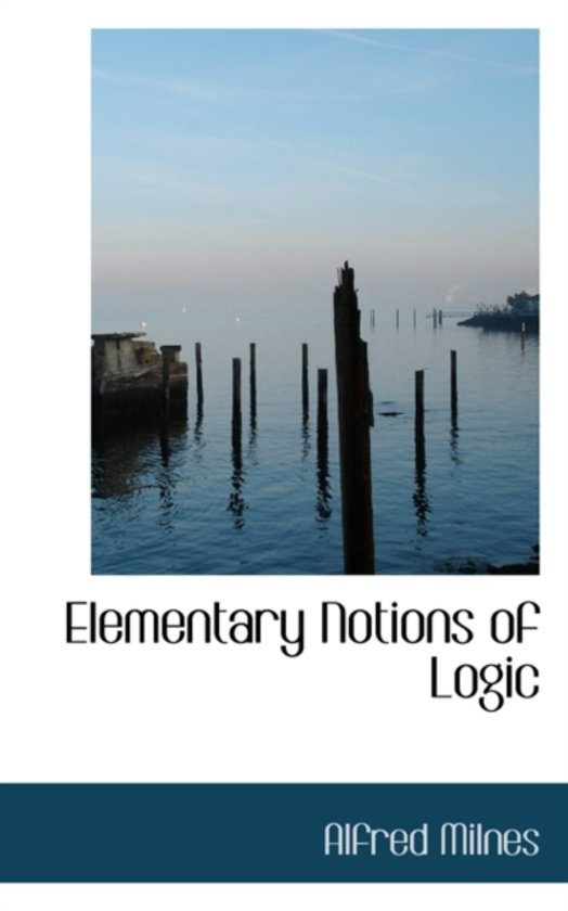 Elementary Notions of Logic