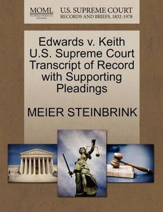 Edwards V. Keith U.S. Supreme Court Transcript of Record with Supporting Pleadings