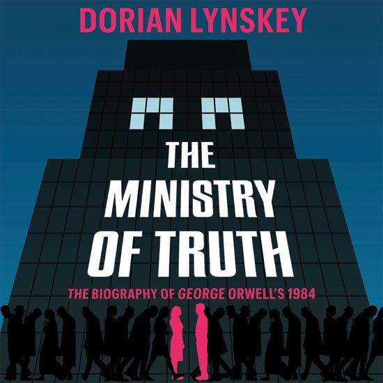 Boek cover The Ministry of Truth van Dorian Lynskey (Onbekend)