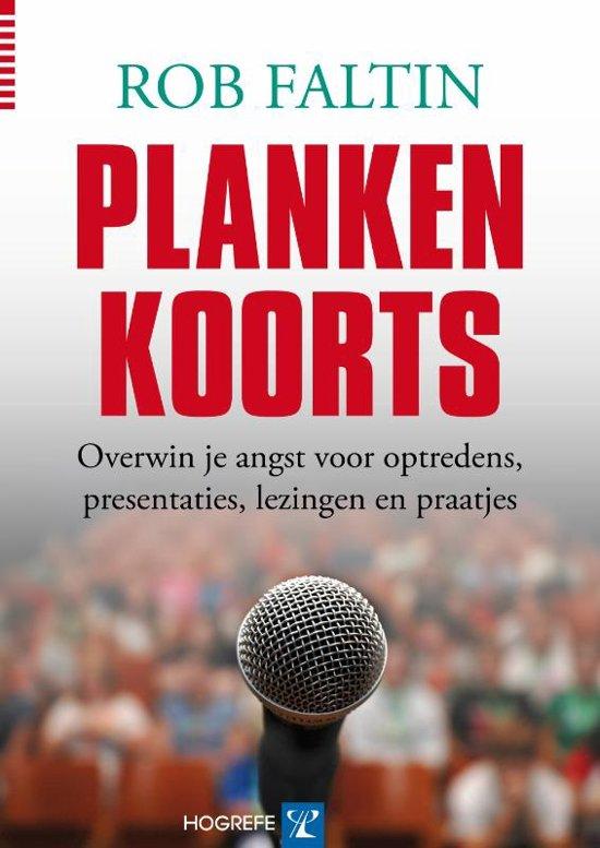 Plankenkoorts - overwin je angst voor optredens, presentaties, lezingen en praatjes