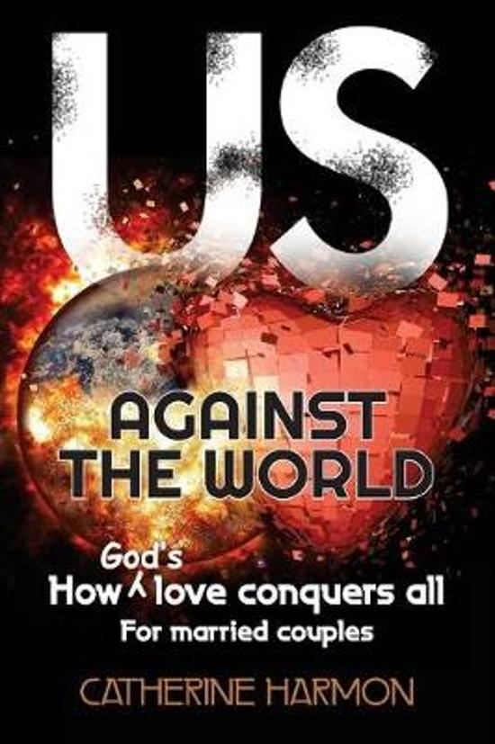 Us Against the World, How God's Love Conquers All