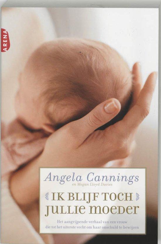Angela-Cannings-Ik-Blijf-Toch-Jullie-Moeder---Druk-Heruitgave