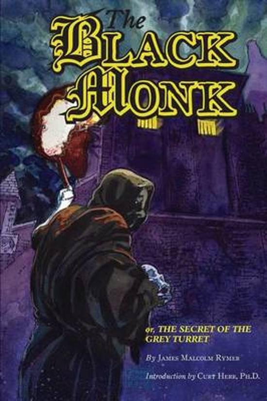 The Black Monk; Or, the Secret of the Grey Turret (Valancourt Classics)