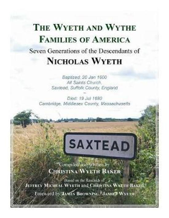 The Wyeth and Wythe Families of America. Seven Generations of the Descendants of Nicholas Wyeth