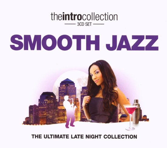 Smooth Jazz (The Ultimate Late Night Collection)