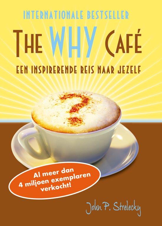 The Why Café - Waarom ben je hier? (Nederlandstalig)