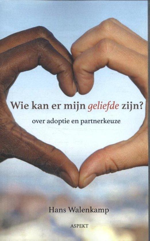 Wie kan er mijn geliefde zijn? - over adoptie en partnerkeuze