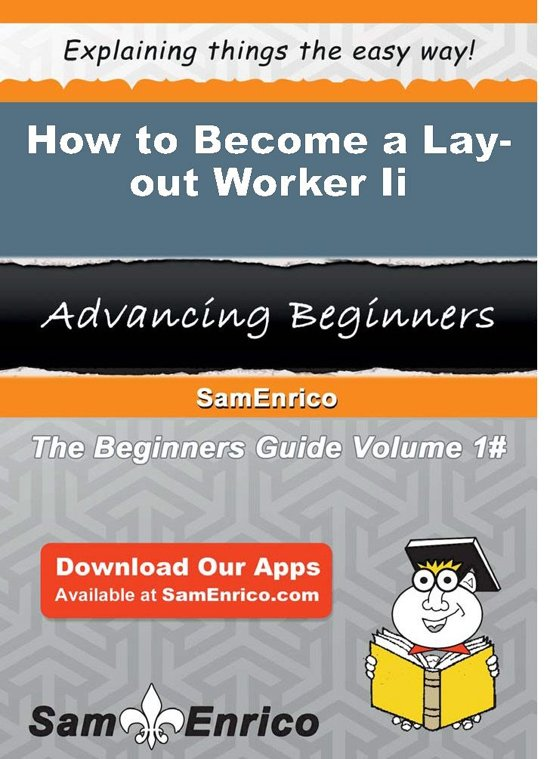 How to Become a Lay-out Worker Ii