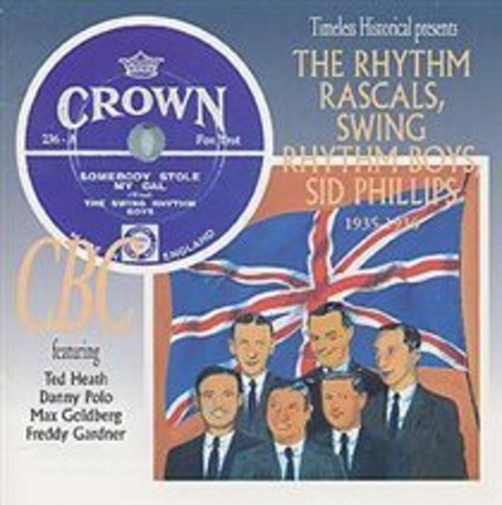 Rhythm Rascals, Swing Rhythm Boys, Sid Phillips, The/ 1935 - 1936