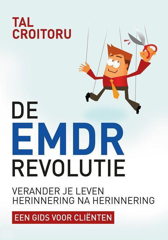 De EMDR-revolutie, verander je leven herinnering na herinnering