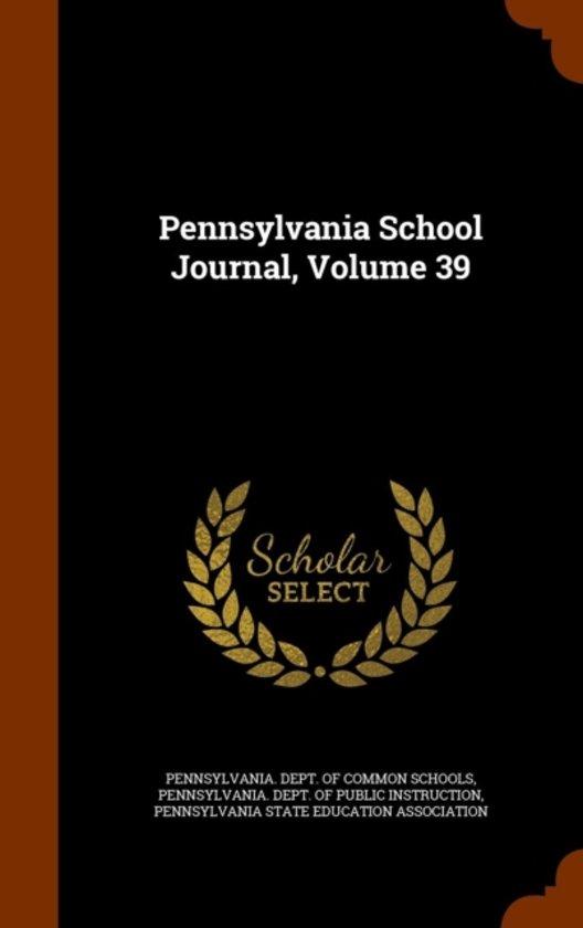 Pennsylvania School Journal, Volume 39