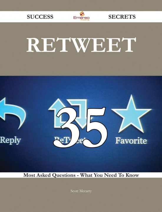 Retweet 35 Success Secrets - 35 Most Asked Questions On Retweet - What You Need To Know