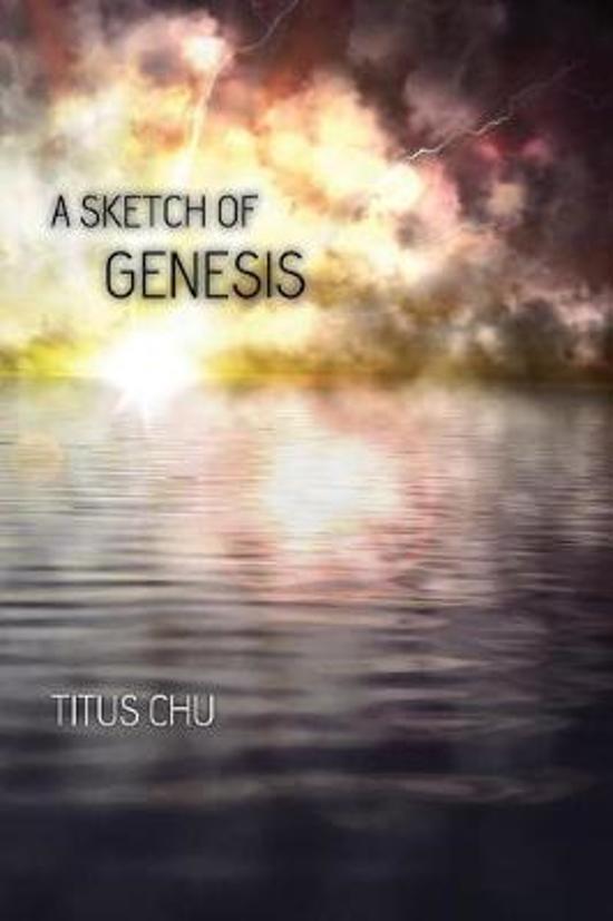 A Sketch of Genesis