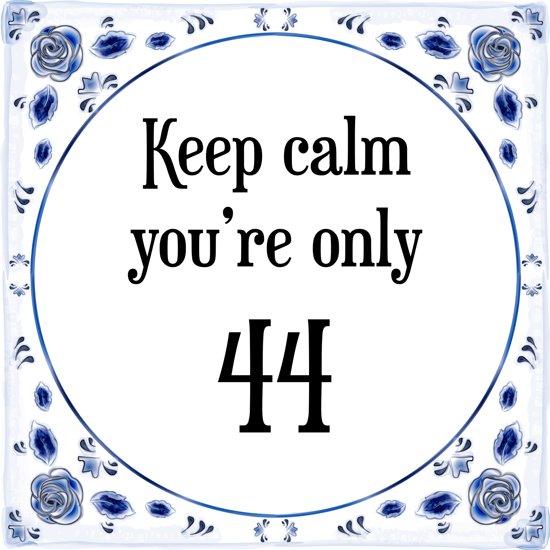 44 jaar bol.  Verjaardag Tegeltje met Spreuk (44 jaar: Keep calm you  44 jaar