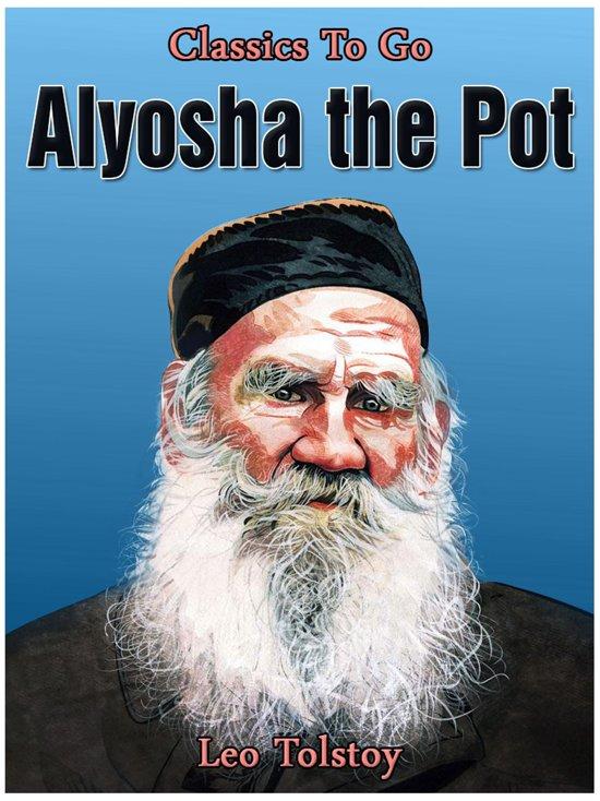 Boek cover Alyosha the Pot van Lev Tolstoj (Onbekend)