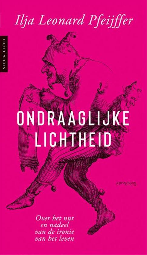 Boek cover Ondraaglijke lichtheid van Ilja Pfeijffer (Paperback)