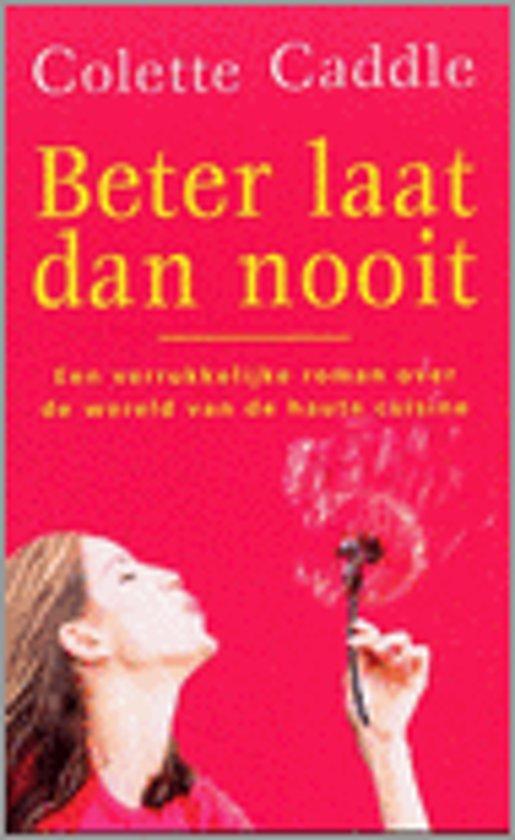 Beter Laat Dan Nooit - Colette Caddle pdf epub