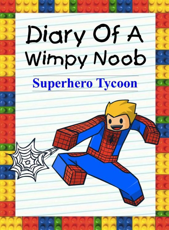 Diary Of A Wimpy Noob: Superhero Tycoon