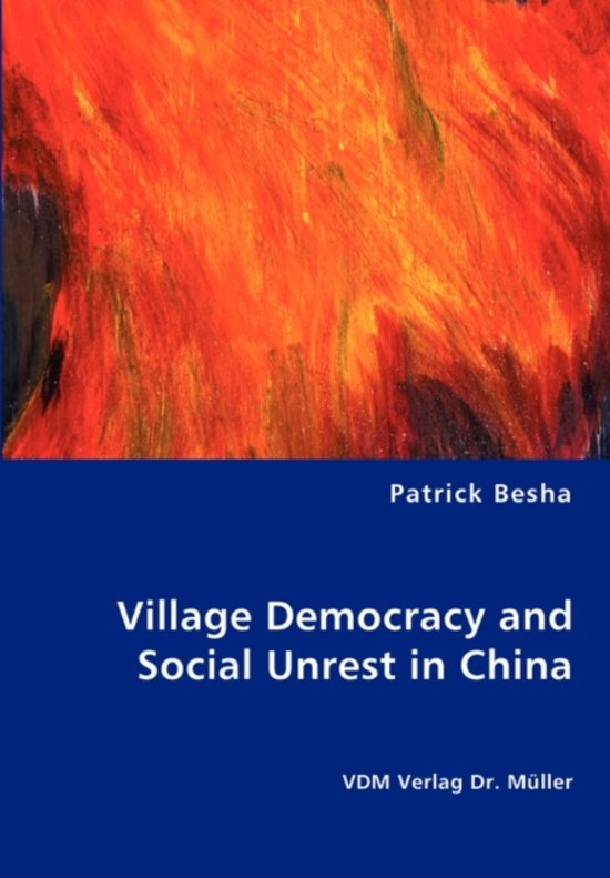 Village Democracy and Social Unrest in China
