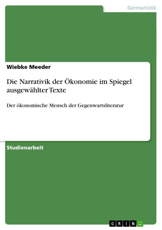 Die Narrativik der Ökonomie im Spiegel ausgewählter Texte