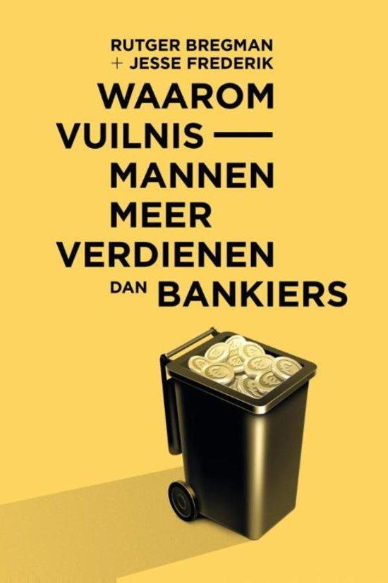 Boek cover Waarom vuilnismannen meer verdienen dan bankiers van Rutger Bregman (Onbekend)