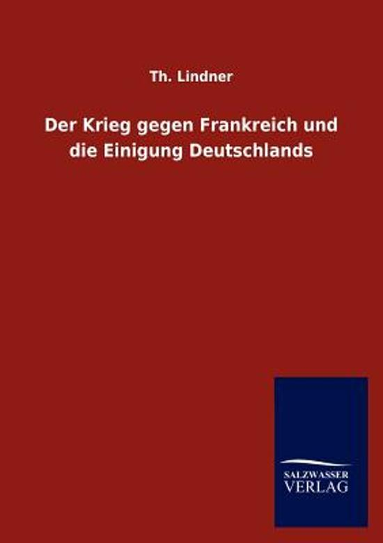 Der Krieg Gegen Frankreich Und Die Einigung Deutschlands