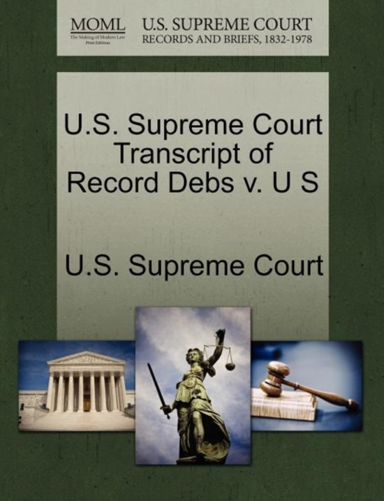 U.S. Supreme Court Transcript of Record Debs V. U S