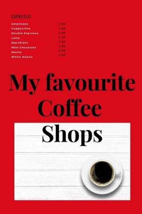 My Favourite Coffee shops: Notebook - 6x9, Story Paper, white interior, 120 pages, hardy Matte finish. Enjoy the aroma.