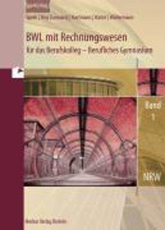 BWL mit Rechnungswesen für das Berufskolleg. Gymnasiale Oberstufe 1. Nordrhein-Westfalen