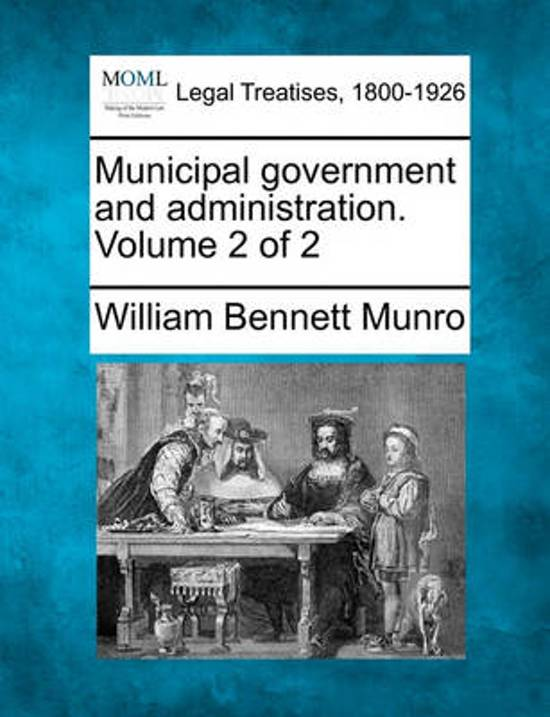 Municipal Government and Administration. Volume 2 of 2