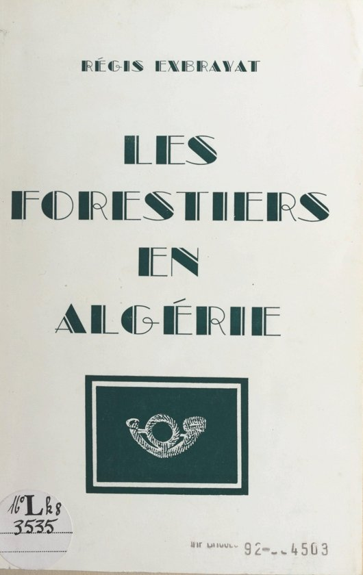 Les forestiers en Algérie