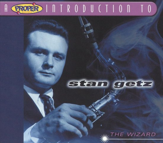 A Proper Introduction to Stan Getz: The Wizard