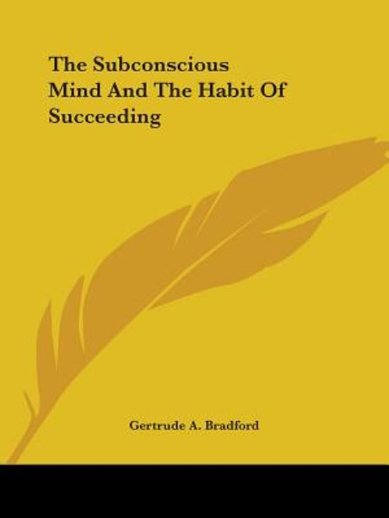 The Subconscious Mind and the Habit of Succeeding