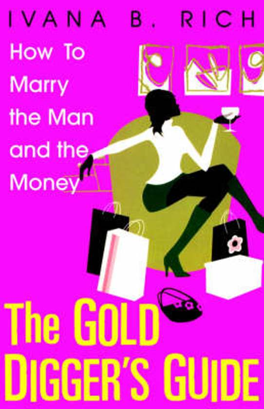 The Gold Digger's Guide - Ivana B. Rich