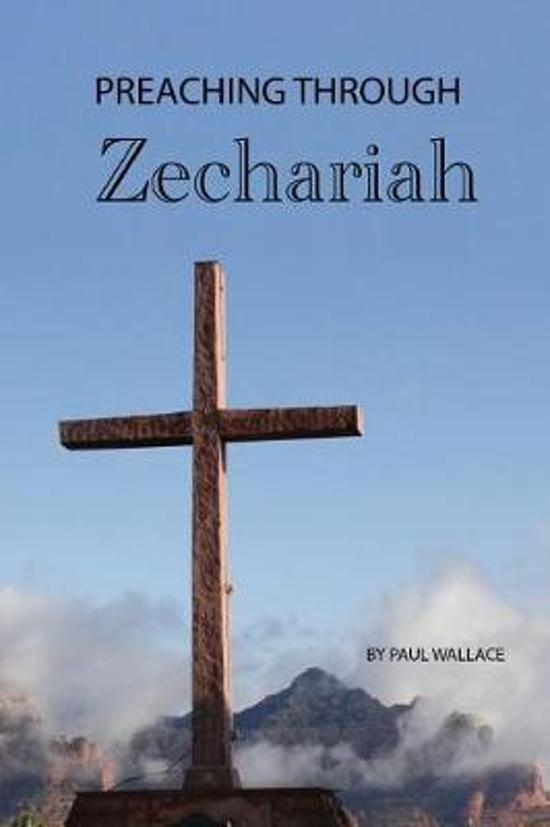 Preaching Through Zechariah