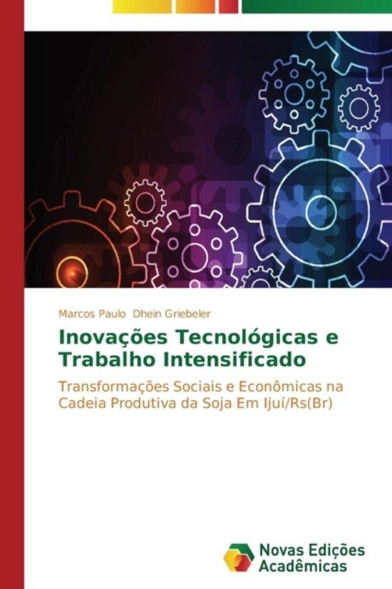 Inovacoes Tecnologicas E Trabalho Intensificado