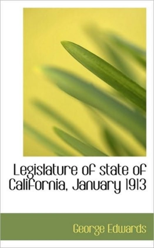 Legislature of State of California, January 1913