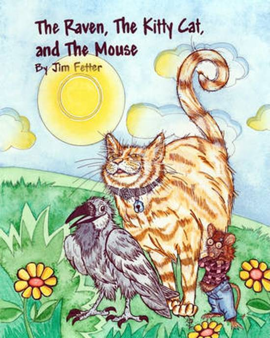 The Raven, the Kitty Cat, and the Mouse