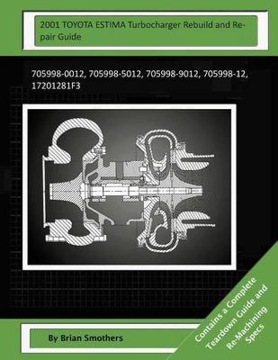 2001 Toyota Estima Turbocharger Rebuild and Repair Guide