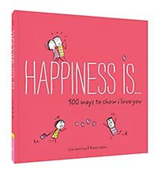 Bolcom Happiness Is 500 Ways To Show I Love You Lisa Swerling