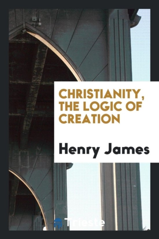Christianity, the Logic of Creation
