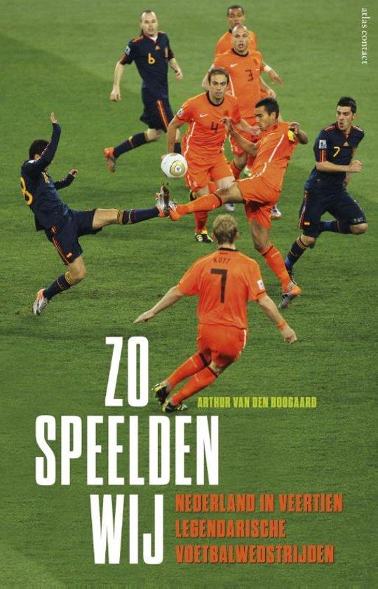 Boek cover Zo speelden wij van Arthur van den Boogaard (Paperback)