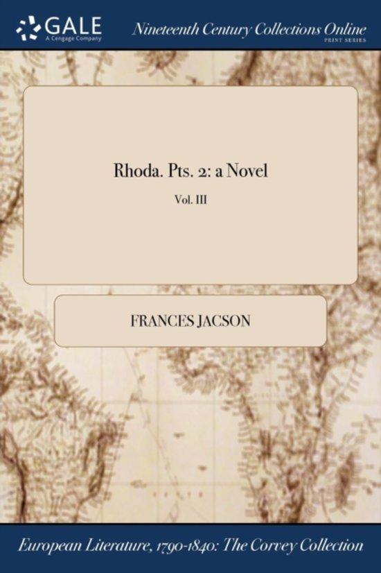 Rhoda. Pts. 2: a Novel; Vol. III