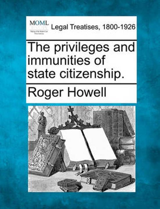 The Privileges and Immunities of State Citizenship.
