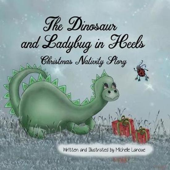 The Dinosaur and Ladybug in Heels Christmas Nativity Story