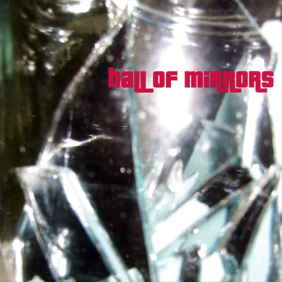 Hall Of Mirrors -22Tr-