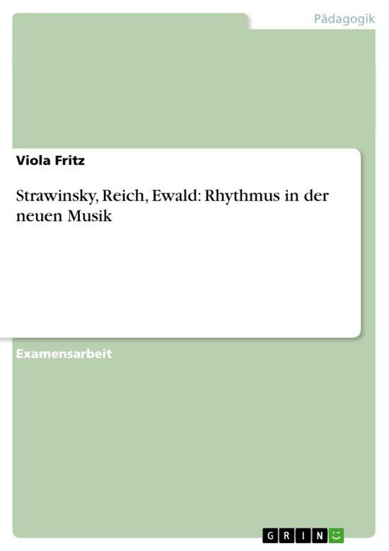 Strawinsky, Reich, Ewald: Rhythmus in der neuen Musik