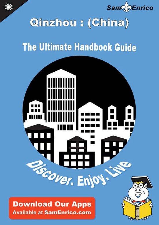 Ultimate Handbook Guide to Qinzhou : (China) Travel Guide