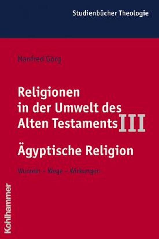 Religionen in Der Umwelt Des Alten Testaments III