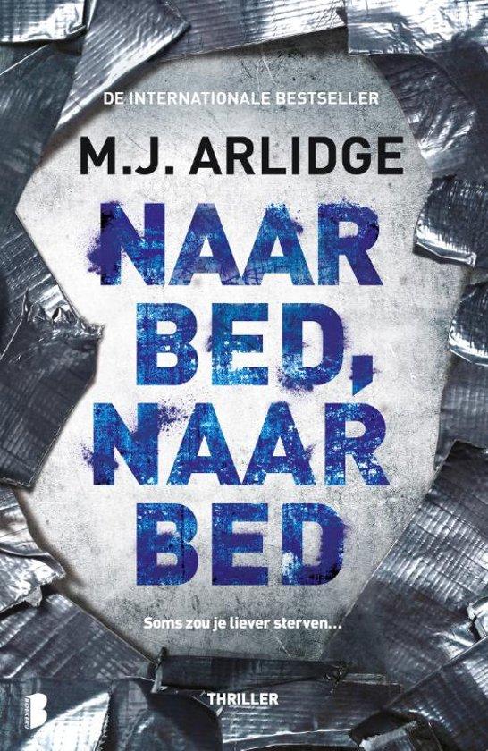Boek cover Helen Grace 5 - Naar bed, naar bed van M.J. Arlidge (Paperback)